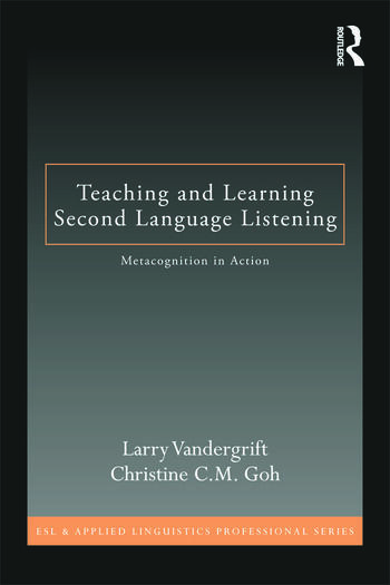 Teaching and Learning Second Language Listening Metacognition in Action book cover