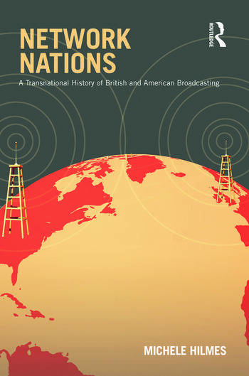 Network Nations A Transnational History of British and American Broadcasting book cover