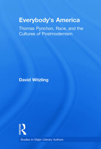 Everybody's America Thomas Pynchon, Race, and the Cultures of Postmodernism book cover