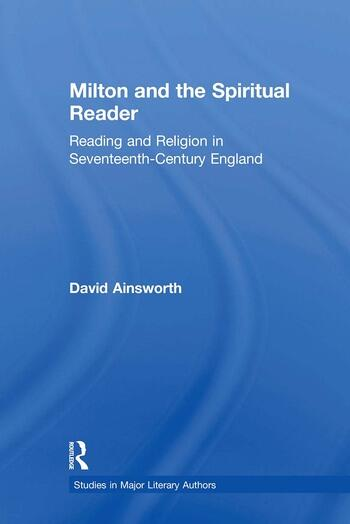 Milton and the Spiritual Reader Reading and Religion in Seventeenth-Century England book cover