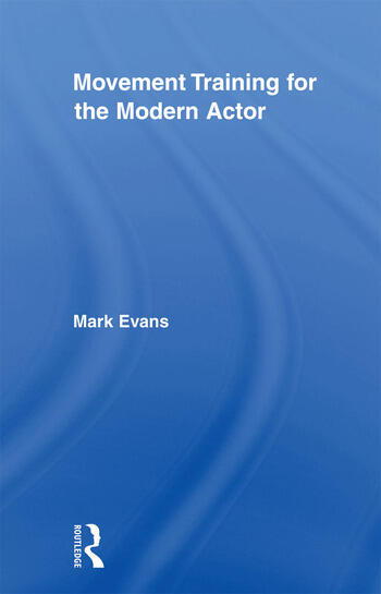 Movement Training for the Modern Actor book cover
