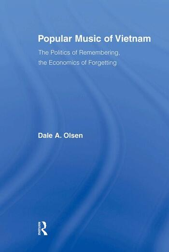 Popular Music of Vietnam The Politics of Remembering, the Economics of Forgetting book cover