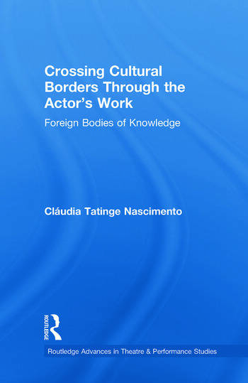Crossing Cultural Borders Through the Actor's Work Foreign Bodies of Knowledge book cover