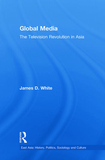 Global Media The Television Revolution in Asia book cover