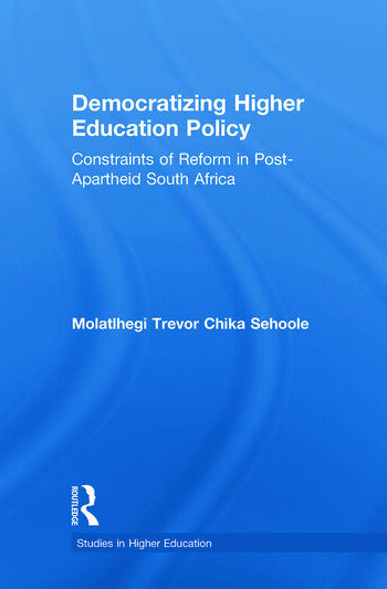 Democratizing Higher Education Policy Constraints of Reform in Post-Apartheid South Africa book cover