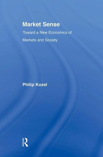 Market Sense Toward a New Economics of Markets and Society book cover
