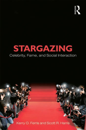 Stargazing Celebrity, Fame, and Social Interaction book cover
