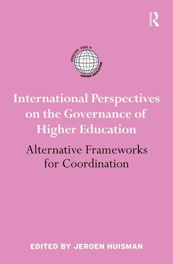 International Perspectives on the Governance of Higher Education Alternative Frameworks for Coordination book cover