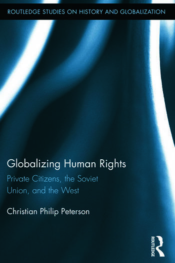 Globalizing Human Rights Private Citizens, the Soviet Union, and the West book cover