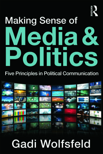 Making Sense of Media and Politics Five Principles in Political Communication book cover