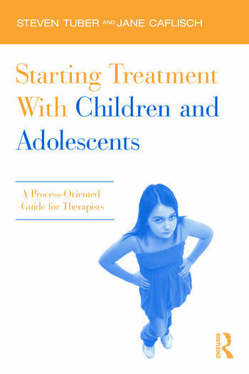 Starting Treatment With Children and Adolescents A Process-Oriented Guide for Therapists book cover