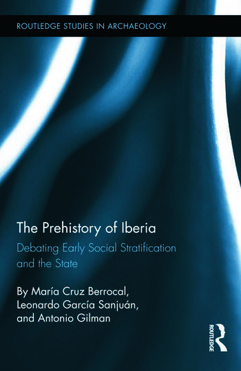 The Prehistory of Iberia Debating Early Social Stratification and the State book cover