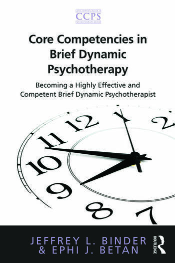 Core Competencies in Brief Dynamic Psychotherapy Becoming a Highly Effective and Competent Brief Dynamic Psychotherapist book cover