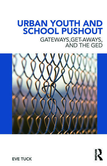 Urban Youth and School Pushout Gateways, Get-aways, and the GED book cover