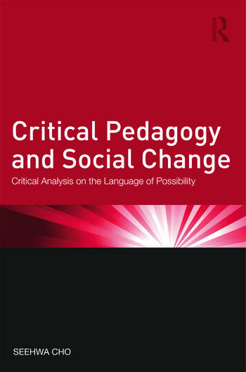 Critical Pedagogy and Social Change Critical Analysis on the Language of Possibility book cover