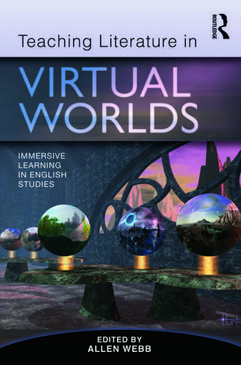 Teaching Literature in Virtual Worlds Immersive Learning in English Studies book cover