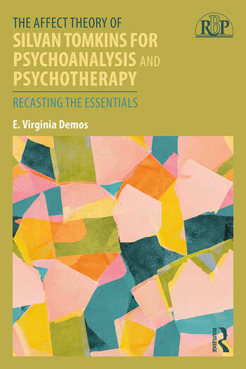 The Affect Theory of Silvan Tomkins for Psychoanalysis and Psychotherapy Recasting the Essentials book cover
