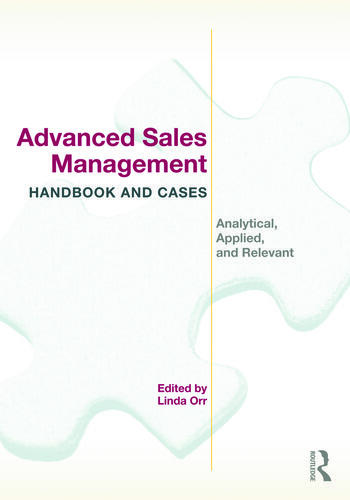 Advanced Sales Management Handbook and Cases Analytical, Applied, and Relevant book cover