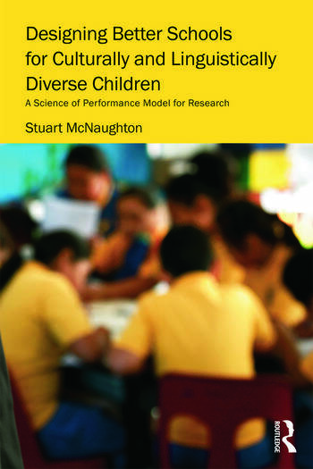 Designing Better Schools for Culturally and Linguistically Diverse Children A Science of Performance Model for Research book cover