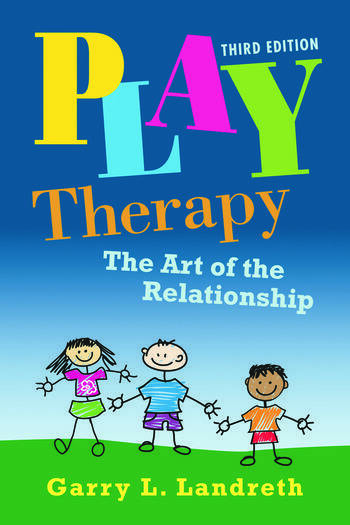 Play Therapy The Art of the Relationship book cover
