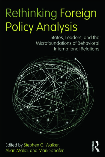 Rethinking Foreign Policy Analysis States, Leaders, and the Microfoundations of Behavioral International Relations book cover