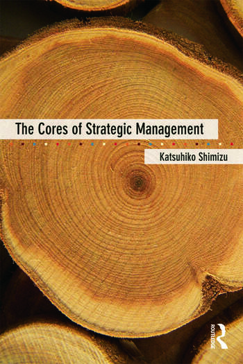 The Cores of Strategic Management book cover