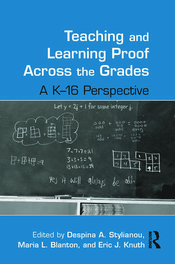 Teaching and Learning Proof Across the Grades A K-16 Perspective book cover