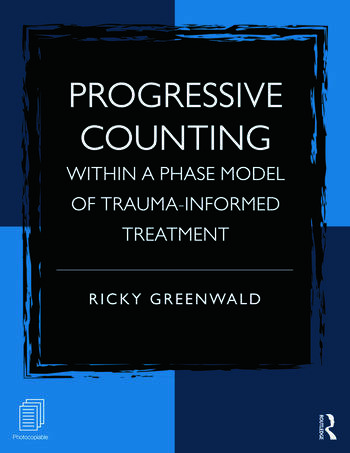 Progressive Counting Within a Phase Model of Trauma-Informed Treatment book cover