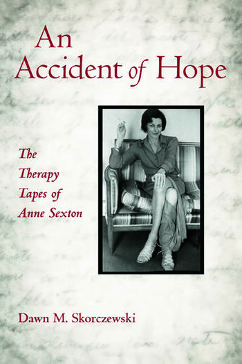 An Accident of Hope The Therapy Tapes of Anne Sexton book cover