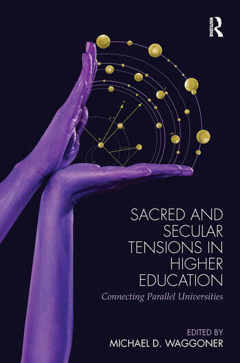 Sacred and Secular Tensions in Higher Education Connecting Parallel Universities book cover