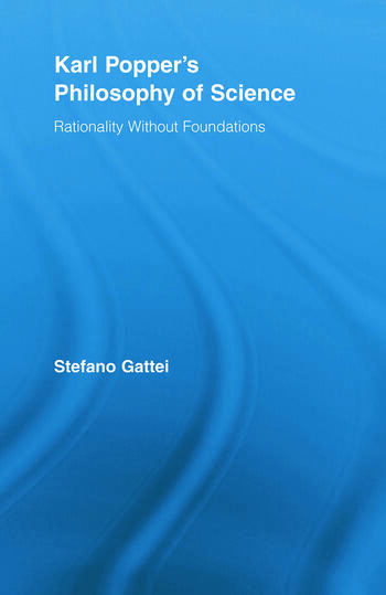 Karl Popper's Philosophy of Science Rationality without Foundations book cover