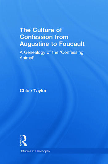 The Culture of Confession from Augustine to Foucault A Genealogy of the 'Confessing Animal' book cover