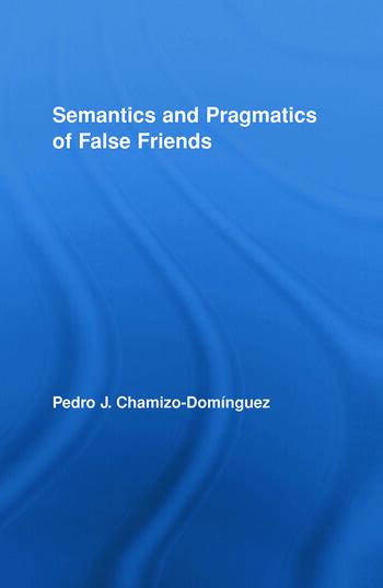 Semantics and Pragmatics of False Friends book cover