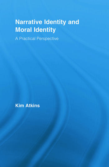 Narrative Identity and Moral Identity A Practical Perspective book cover