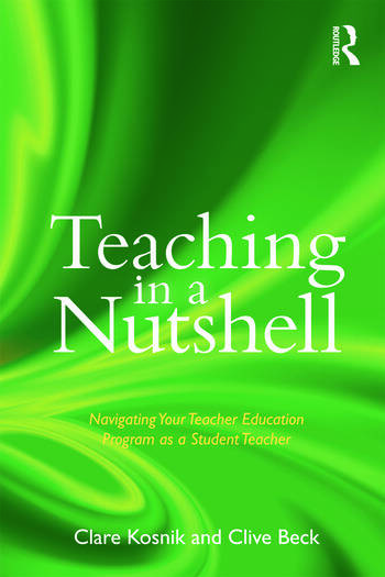 Teaching in a Nutshell Navigating Your Teacher Education Program as a Student Teacher book cover