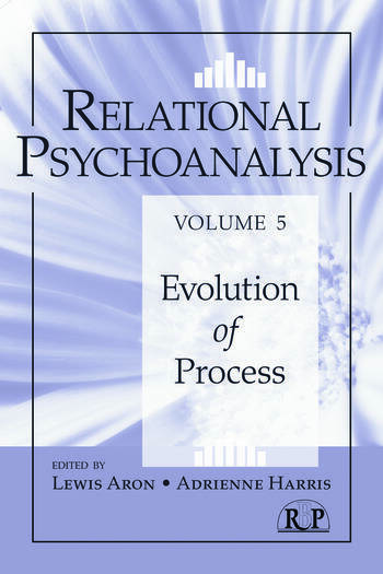 Relational Psychoanalysis, Volume 5 Evolution of Process book cover