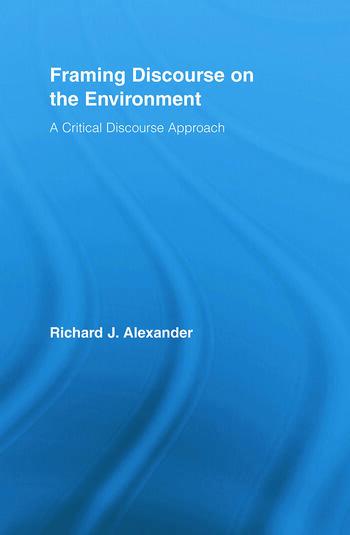 Framing Discourse on the Environment A Critical Discourse Approach book cover