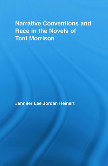 Narrative Conventions and Race in the Novels of Toni Morrison book cover