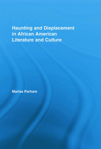 Haunting and Displacement in African American Literature and Culture book cover