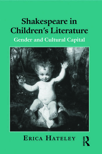 Shakespeare in Children's Literature Gender and Cultural Capital book cover