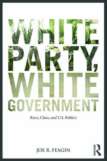 White Party, White Government Race, Class, and U.S. Politics book cover