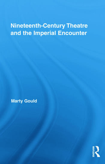 Nineteenth-Century Theatre and the Imperial Encounter book cover