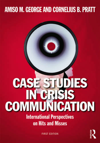 Case Studies in Crisis Communication International Perspectives on Hits and Misses book cover