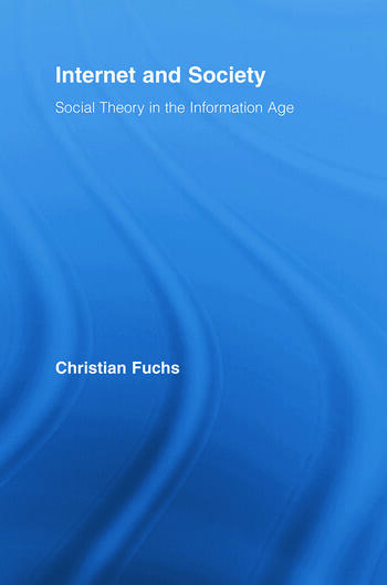 Internet and Society Social Theory in the Information Age book cover