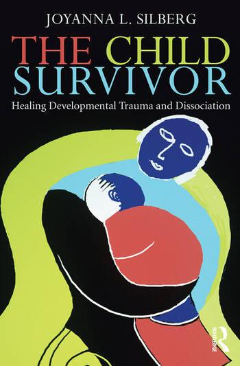 The Child Survivor Healing Developmental Trauma and Dissociation book cover
