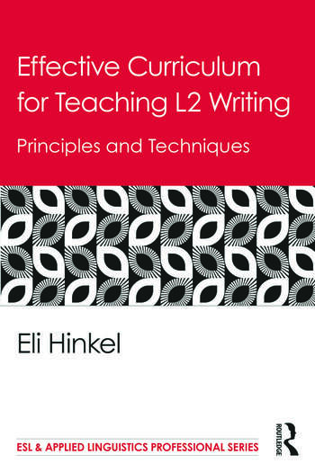 Effective Curriculum for Teaching L2 Writing Principles and Techniques book cover