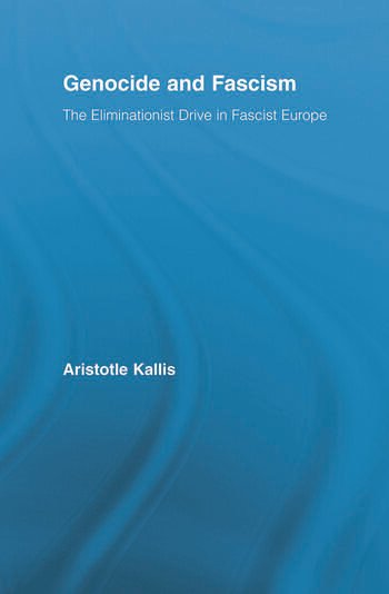 Genocide and Fascism The Eliminationist Drive in Fascist Europe book cover