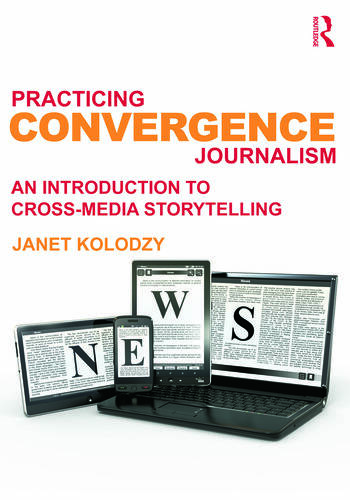 Practicing Convergence Journalism An Introduction to Cross-Media Storytelling book cover