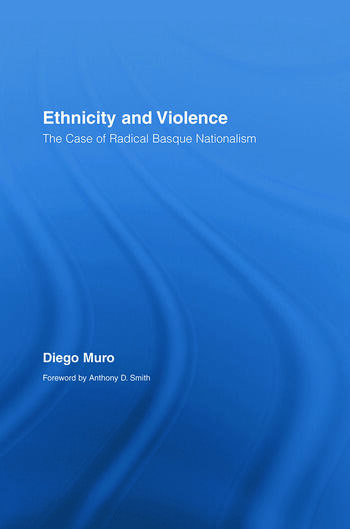 Ethnicity and Violence The Case of Radical Basque Nationalism book cover