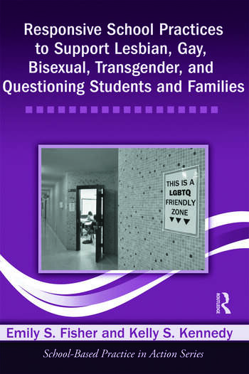 Responsive School Practices to Support Lesbian, Gay, Bisexual, Transgender, and Questioning Students and Families book cover